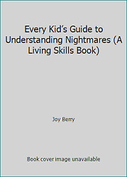 Every Kid's Guide to Understanding Nightmares (A Living Skills Book)