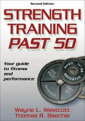 Strength Training Past 50 Your Guide To Fitness And Performance