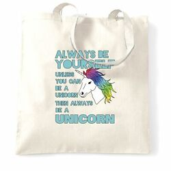 Novelty Unicorn Tote Bag Always Be Yourself Unless You Can Be A Unicorn $15.00