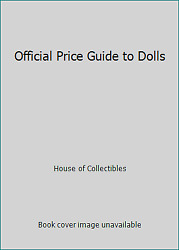 Official Price Guide To Dolls By House Of Collectibles