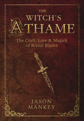 The Witch's Athame Craft Lore And Magick Of Ritual Blades Witch Wicca Wiccan Book