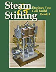 Steam And Stirling Engines You Can Build - Book 4 / Model Engineering / Engines