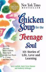 Chicken Soup for the Teenage Soul: 101 Stories of Life Love and Learning...