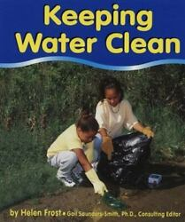 Keeping Water Clean By National Geographic Learning Staff Helen Frost