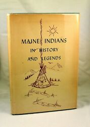 Maine Indians In History And Legends 1952 1st Edition Native Americans