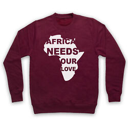 Africa Needs Our Love Protest Slogan Charity Hunger Adults Kids Sweatshirt