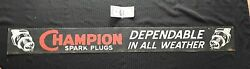 1940's 54 X 6 Champion Spark Plug Dependable In All Weather Steel Painted Sign