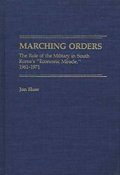 Marching Orders Vol. 92 The Role Of The Military In South Koreaand039s Economic Mir