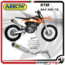 Arrow Full Exhaust System Off-road Mx Competition Titanium For Ktm Sx F 350 2016