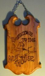 Welcome To The Nut House Wood Burned Tavern Sign