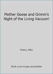 Mother Goose And Grimm's Night Of The Living Vacuum By Peters, Mike