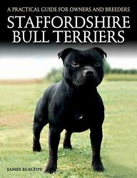 Staffordshire Bull Terriers: A Practical Guide for Owners and Bre