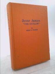 Jesse James, The Outlaw. Volume One All Published / By... 1st Ed, Signed