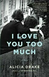 I Love You Too Much - Hardcover By Drake Alicia