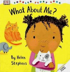 What About Me By Helen Stephens Dorling Kindersley Publishing Staff