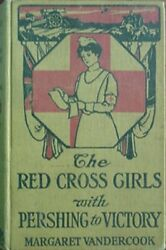 RED CROSS GIRLS WITH PERSHING IN WORLD WAR I 1919 BOOK* $21.00