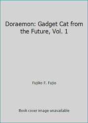 Doraemon: Gadget Cat from the Future Vol. 1 by Fujiko F. Fujio