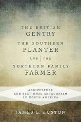 The British Gentry, The Southern Planter, And The Northern Family Farmer, James