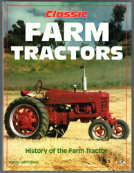 Classic Farm Tractors History Of The Farm Tractor Leffingwell Randy Hc