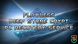 Deep Stone Crypt - Flawless - Recovery Service Pc/xbox/ps4