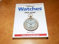 Warman's Watches Field Guide Values And Identification Watch Collector Book
