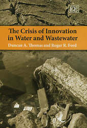 The Crisis Of Innovation In Water And Wastewater, Duncan A. Thomas, Hardback