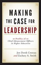 Making The Case For Leadership Profiles Of Chief Advancement Officers In...