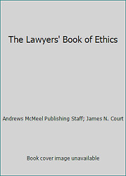The Lawyers' Book Of Ethics By Andrews Mcmeel Publishing Staff James N. Court