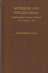 Antiques And Collectibles Bibliography Of Works In English .16th Century -1976
