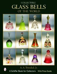 Collectible Glass Bells Of The World A. A. Trinidad Hardback