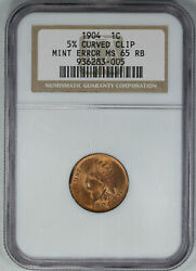 1904 Indian Head Cent 1c Ngc Ms 65 Mint Error 5 Curved Clip Rb 90 Red 005