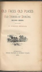 Stirling Scotland History 1899 Old Faces Places 2nd Series Vtg William Drysdale