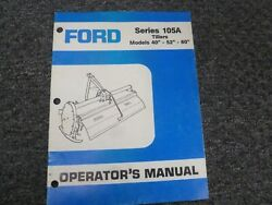 Ford Series 105a 40 52 And 60 Tiller Owner Operator Manual