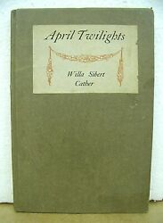 April Twilights By Willa Sibert Cather 1903 First Edition