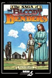 Saga Of Bloody Benders The Infamous Homicidal Family Of Labette County Kansas