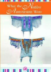 What The Native Americans Wore By Colleen Madonna Flood Williams