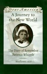 A Journey to the New World: The Diary of Remember Patience Whipple...