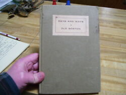 Antique 1915 Days and Ways in Old Boston Book