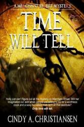 Time Will Tell By Cindy A. Christiansen