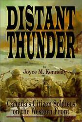 Distant Thunder Canadaand039s Citizen Soldiers On The Western Front World War I