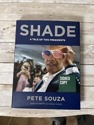 Signed Shade A Tale Of Two Presidents By Pete Souza 1st Edition Hcdj Like New
