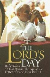 The Lord's Day Reflections On Dies Domini, The Apostolic Letter Of Pope...