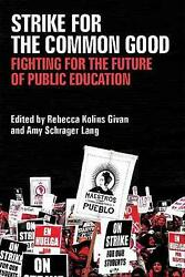 Strike For The Common Good Fighting For The Future Of Public Education Class Cu