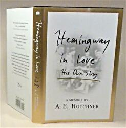 Hemingway In Love His Own Story, A. E. Hotchner, Signed, 1st/1st, New, 2015