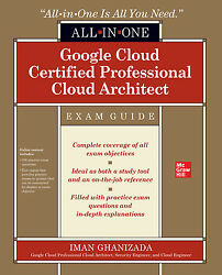 Google Cloud Certified Professional Cloud Architect All-in-one Exam Guide Iman