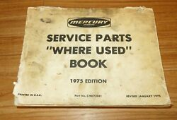 Vintage Mercury Marine Service Parts Where Used Book 625 Pages 1975 Edition