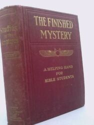 The Finished Mystery A Helping Hand For Bible Students Studies In The...