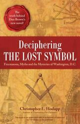 Deciphering The Lost Symbol Freemasons, Myths And The Mysteries Of...