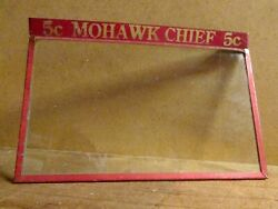Mohawk Chief 5 Cent Cigar Box Lid Glass Store Display Case Cover