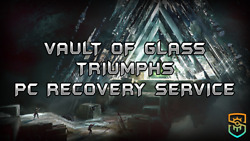 Vault Of Glass - All Encounter Triumphs - Recovery Service Pc/xbox/ps4